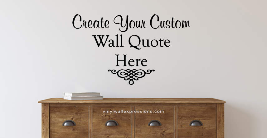 buy custom wall quotes at vinyl wall expressions - Design Your Own Wall Art Stickers