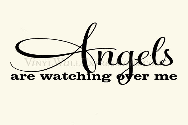 Angels are watching over me