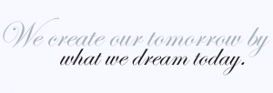 We Create Our Tomorrow By What We Dream Today Inspiration Vinyl Wall Decal