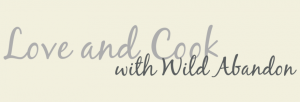 Love and Cook with Wild Abandon Kitchen Wall Quote