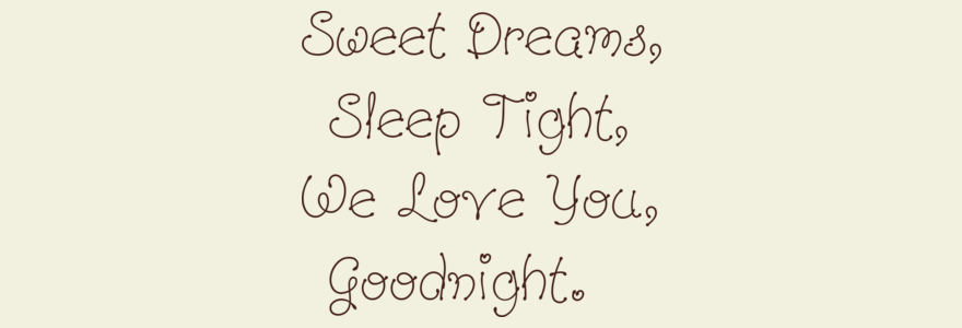 Sweet Dreams sleep tight we love you goodnight Vinyl Wall Lettering