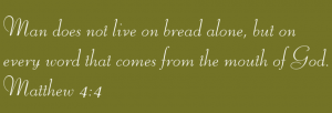 Man Does Not Live On Bread Alone Religious Vinyl Quote