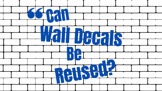 Can Wall Decals be Reused