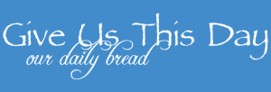 Give Us This Day Our Daily Bread Religious Wall Lettering
