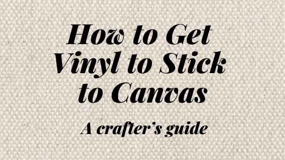 How to Get Vinyl to Stick to Canvas