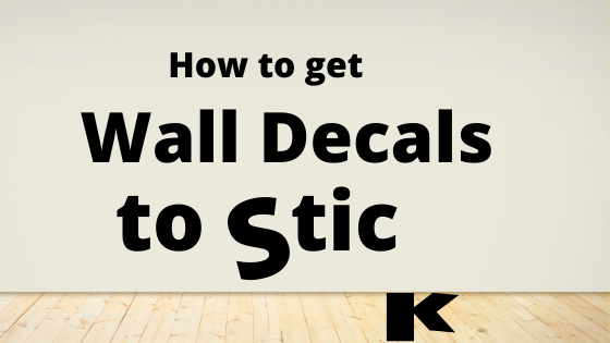 How to Get Wall Decals to STick