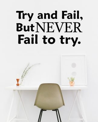 Try and Fail but Never Fail to Try Motivational Wall Decal