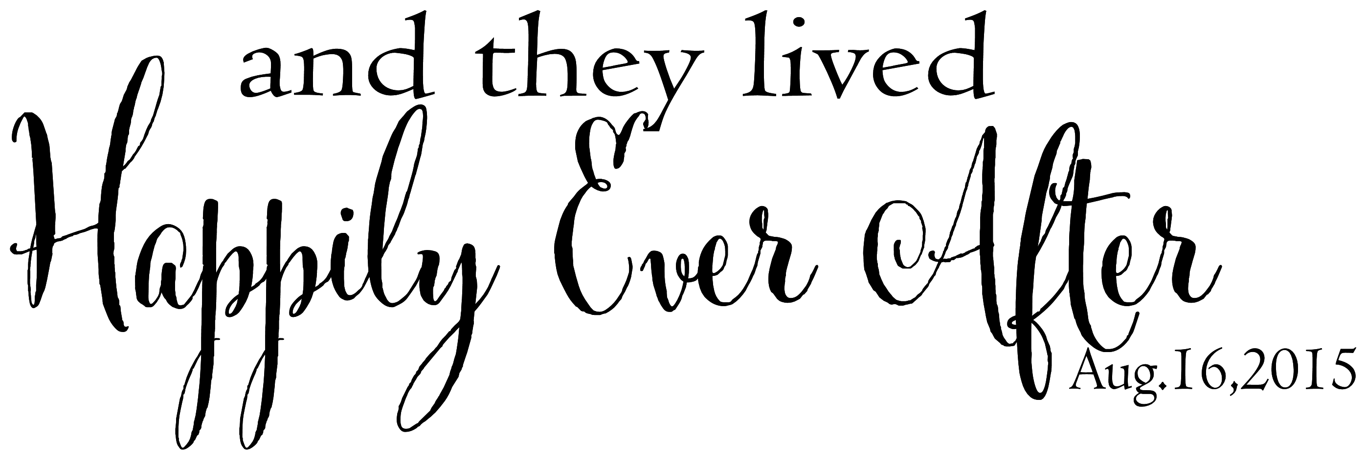 And They Lived Happily Ever After With Custom Date Decal For Walls