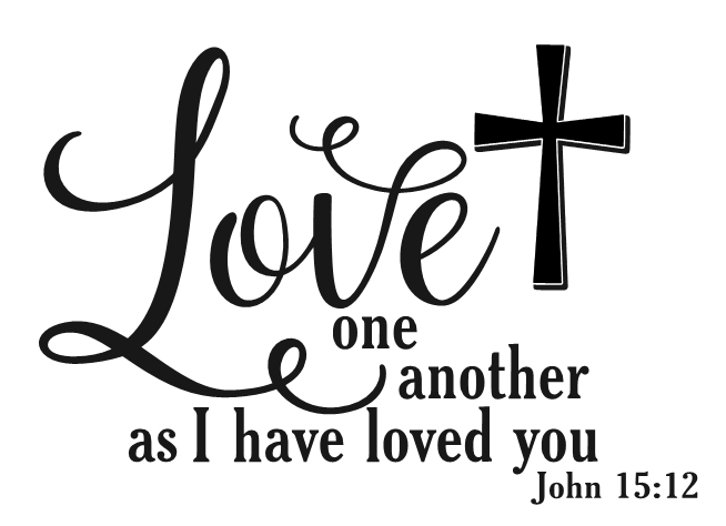 Love One Another As I Have Loved You Scripture Religious Wall Decal