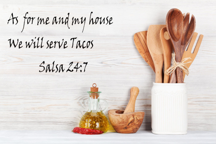 As For Me and My House We Will Serve Tacos Salsa 24:7 Kitchen Wall Decal