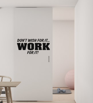 Don't wish for it, WORK for it! vinyl wall lettering wall decal wall quote Office Lettering for Walls Workout Gym Vinyl Lettering-M-123