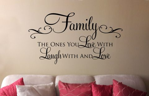 Family The Ones You Live With And Love  Wall Decal With Custom Color Choice Vinyl Wall Quote Lettering For Walls -F-105