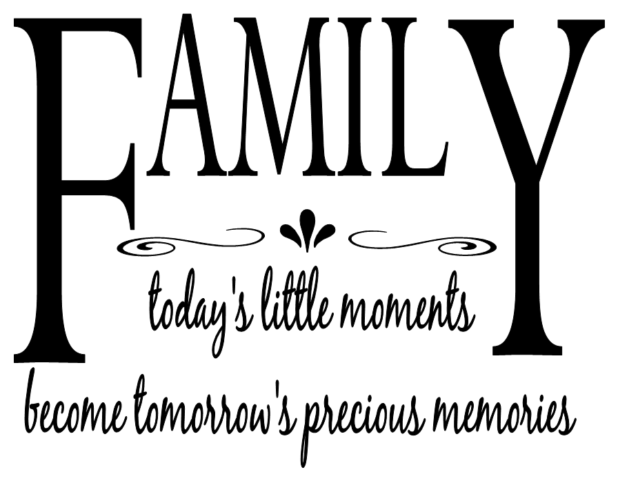 family today s little moments become vinyl lettering quote