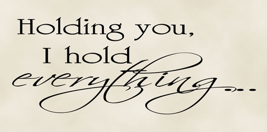 Holding You I Hold Everything vinyl lettering