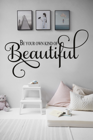 Be Your Own Kind of Beautiful Wall Decal With Custom Color Choice Motivational Wall Quote Vinyl Lettering For Walls-M-132