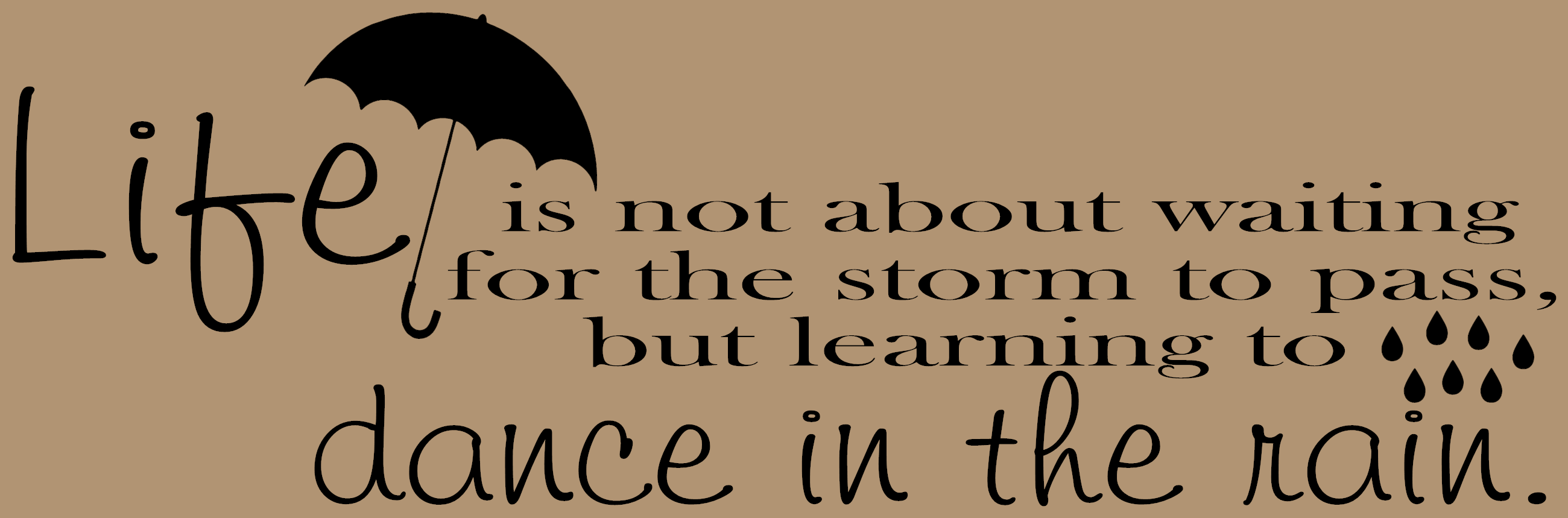 Life Is Not About Waiting For The Storm To Pass But Learning To Dance In The Rain Motivational Wall Quote Inspiring Wall Decal School Vinyl Wall