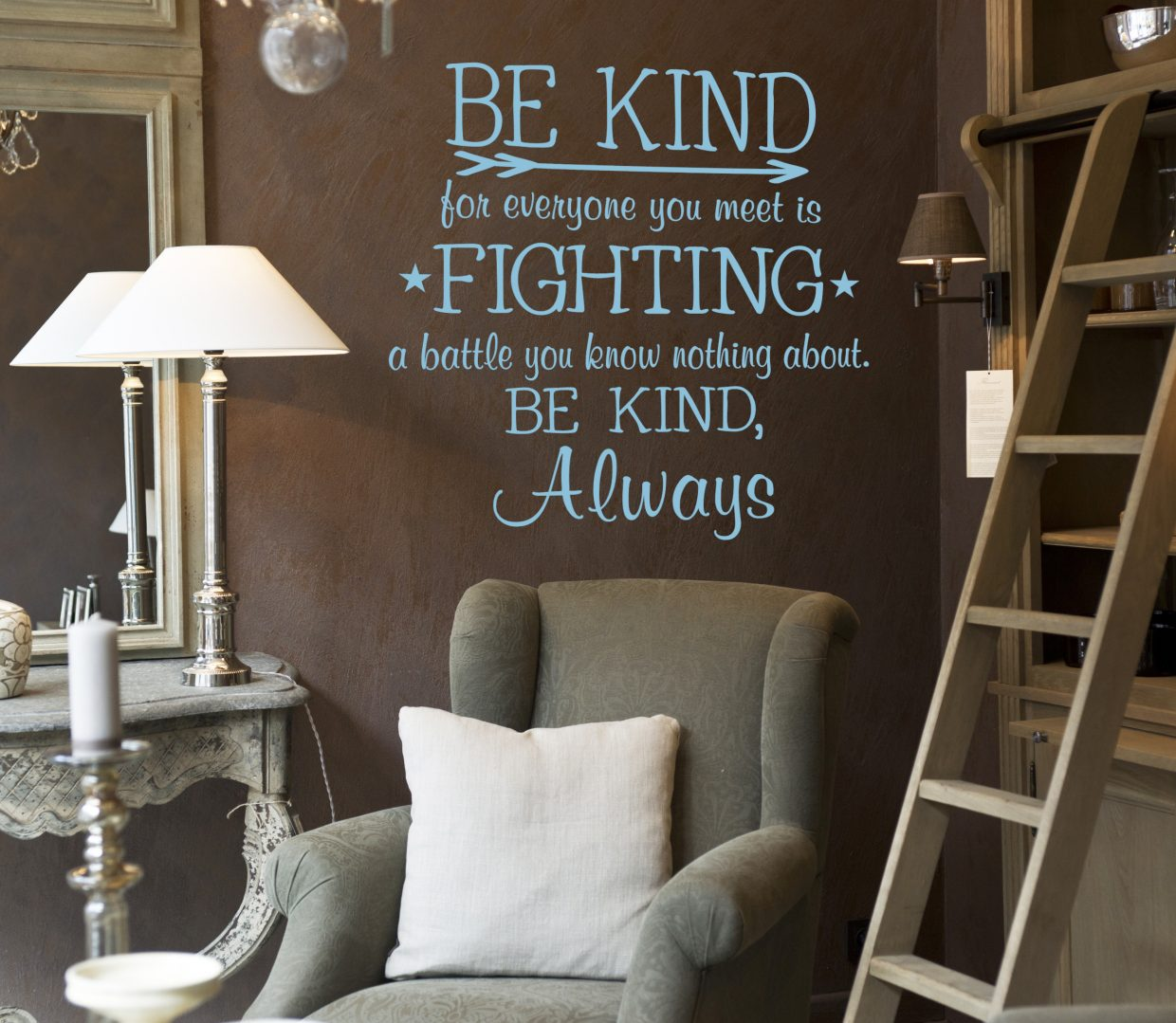 Be kind For everyone you meet is Fighting A battle you know nothing about. Be kind, Always