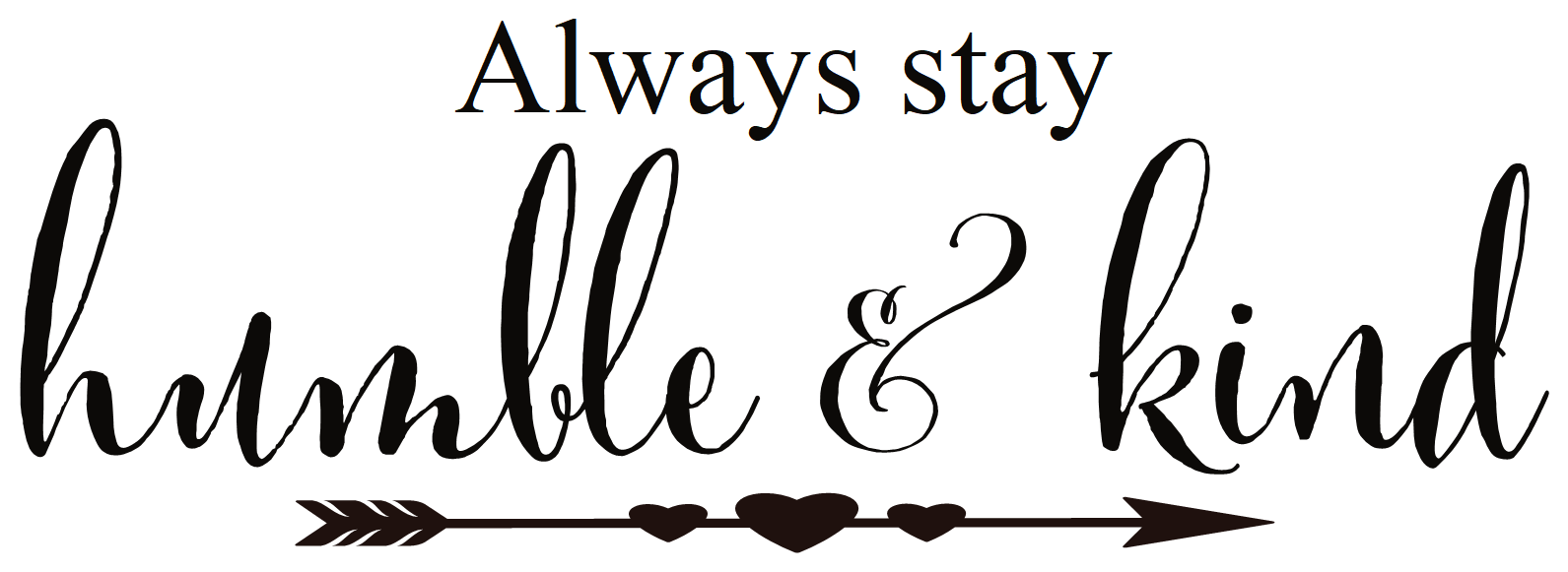 Always Stay Humble And Kind Religious Motivational Classroom School