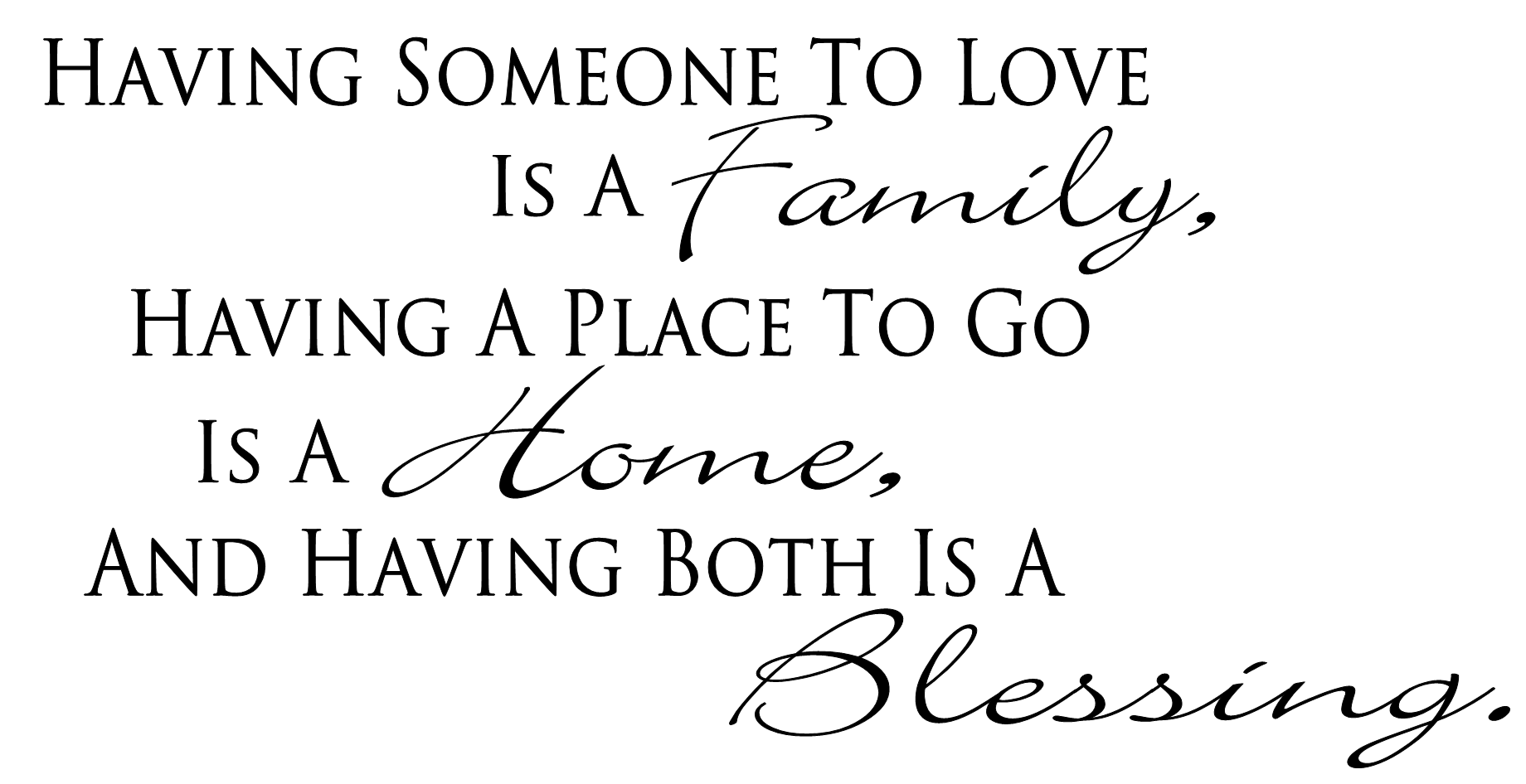 Having Someone To Love Is A Family Home Blessing Wall Decal Custom