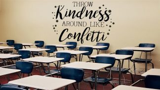 Throw Kindness Like Confetti Classroom Wall Decal Vinyl Wall Lettering School Office-S-121