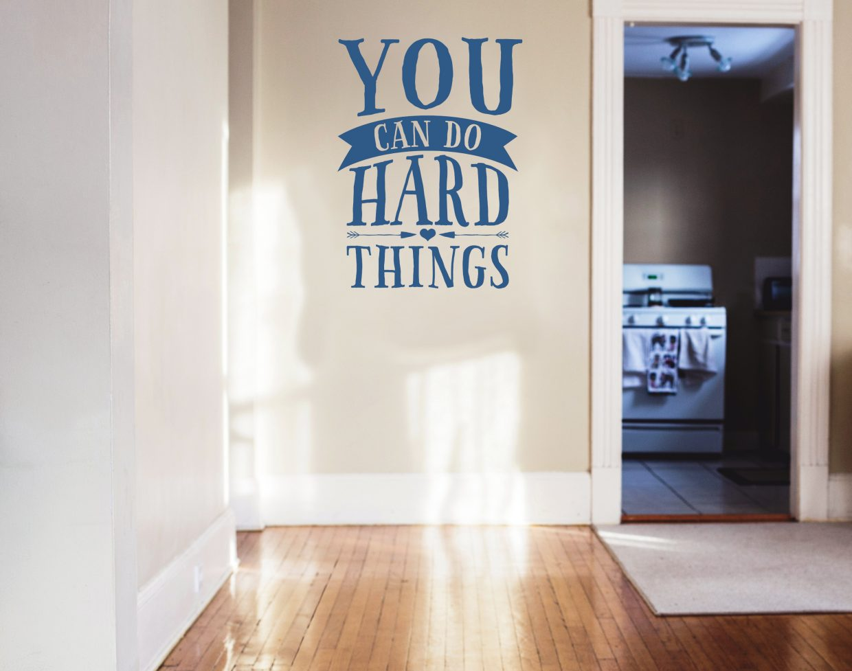 You Can Do Hard Things Motivational Wall Decal