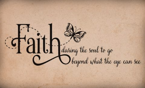 Faith daring the soul to go beyond what the eye can see