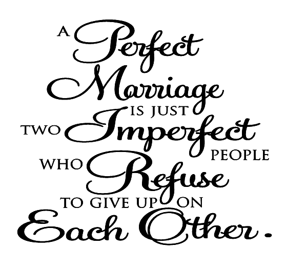 A Perfect Marriage Is Just Two Imperfect People Who Refuse To Give Up On Each Other Romantic Wall Decal Custom Color Choice Vinyl Lettering for Walls-RR103