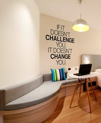 If it doesn't challenge you - Motivational vinyl quote