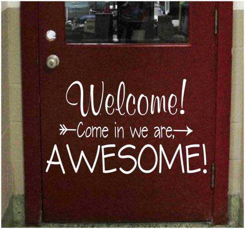 Welcome! Come In We Are Awesome Vinyl Decal on Door