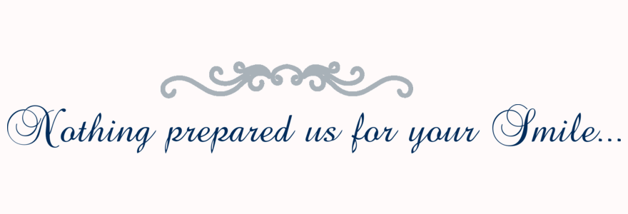 nothing prepared us for your smile-custom vinyl wall quote