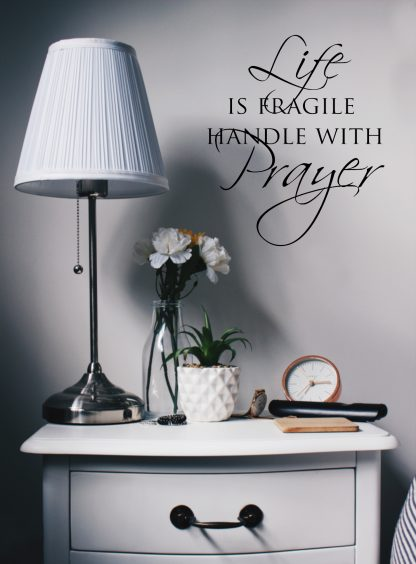 Life is Fragile Handle With Prayer-Religious Wall Quote Wall Decal Vinyl Wall Lettering R114